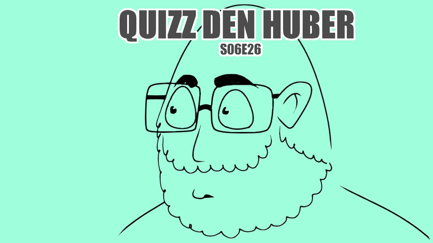 Quizz den Huber ist wie Wein. Ein bisschen gelagert noch besser als sonst