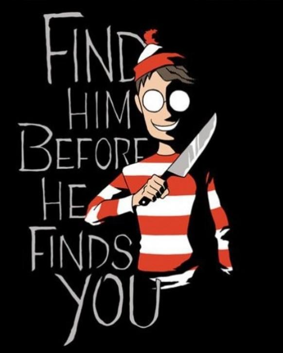 Wo ist Walter? Er ist ein Psycho, obacht