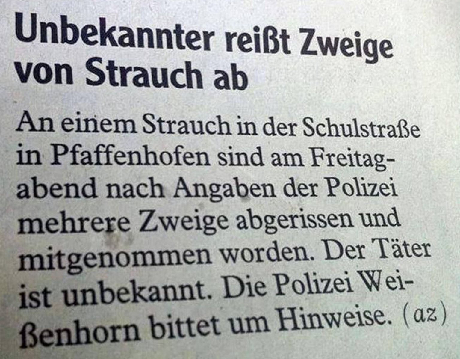 Unbekannter reisst Zweige von Strauch ab». Über diese und weitere ...